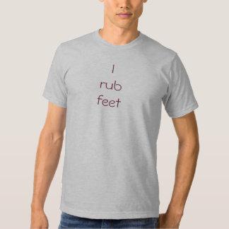 I rub feet t-shirt