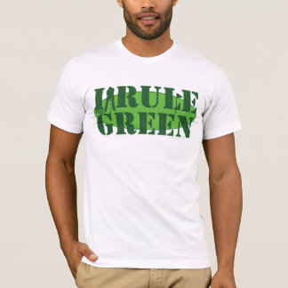 I Rule The Green T-shirt