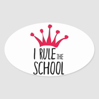 """I rule the school"" sign with pink crown, Oval Sticker"