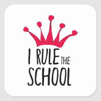 """I rule the school"" sign with pink crown, Square Sticker"