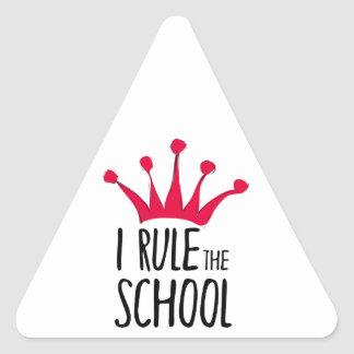 """I rule the school"" sign with pink crown, Triangle Sticker"