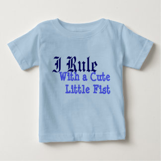 I Rule With a CuteLittle Fist Tee Shirt