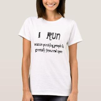 I run because... (2 sided) T-Shirt