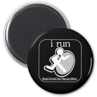 i Run Because Carcinoid Cancer Matters Fridge Magnets