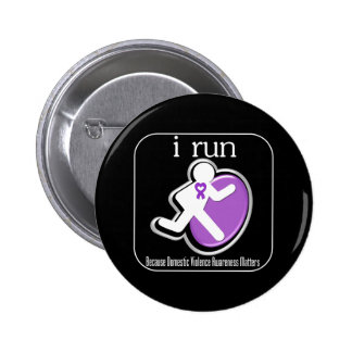 i Run Because Domestic Violence Awareness Matters Pinback Button