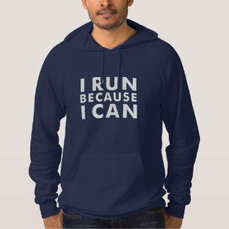 I RUN BECAUSE I CAN Hoodie