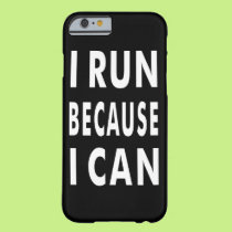 I run because I Can Iphone 6/6s, Barely There Case