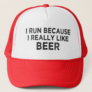 I run because I really like beer trucker hat