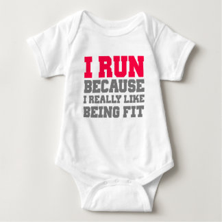 I RUN BECAUSE I REALLY LIKE BEING FIT gym workout Baby Bodysuit