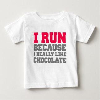 I RUN BECAUSE I REALLY LIKE CHOCOLATE gym workout Baby T-Shirt