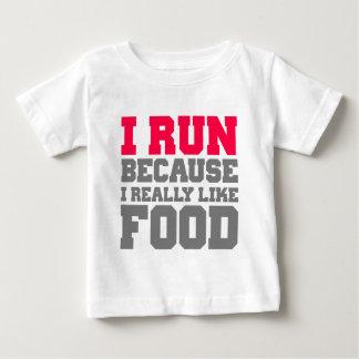 I RUN BECAUSE I REALLY LIKE FOOD gym workout Baby T-Shirt