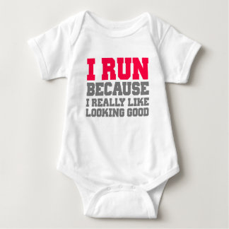 I RUN BECAUSE I REALLY LIKE LOOKING GOOD wod gym Baby Bodysuit