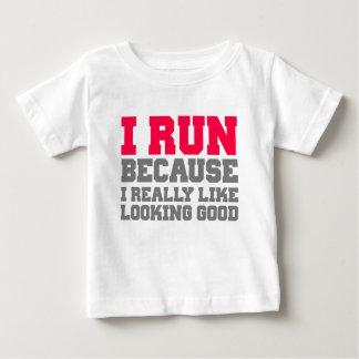 I RUN BECAUSE I REALLY LIKE LOOKING GOOD wod gym Baby T-Shirt