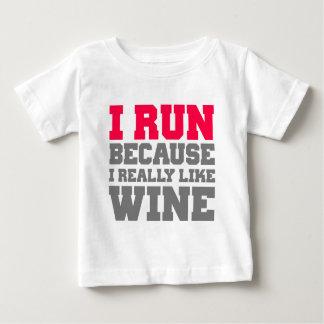 I RUN BECAUSE I REALLY LIKE WINE gym workout Baby T-Shirt