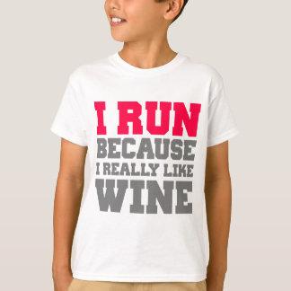 I RUN BECAUSE I REALLY LIKE WINE gym workout T-Shirt