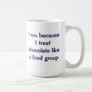 I run because I treat chocolate like a food group Coffee Mug