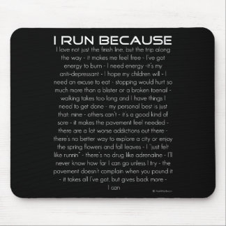 I Run Because Mouse Pad