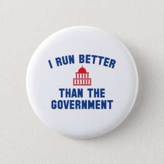 I Run Better Than The Government Pinback Button