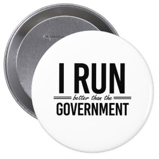 I run better than the government - -  pinback button