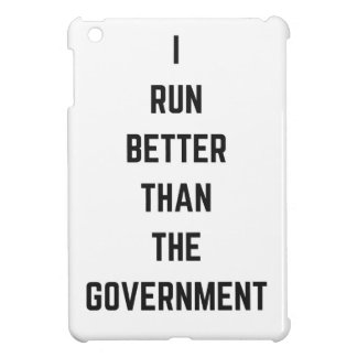 I Run Better Than The Government Text Design Humor Cover For The iPad Mini