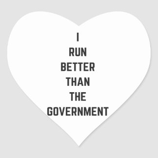 I Run Better Than The Government Text Design Humor Heart Sticker