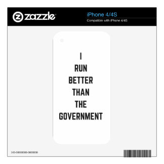 I Run Better Than The Government Text Design Humor Skin For iPhone 4