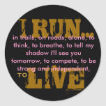 I RUN... CLASSIC ROUND STICKER