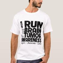 I Run For Brain Tumor Awareness T-Shirt