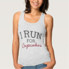 I Run For Cupcakes Funny Customizable Running Tank Top