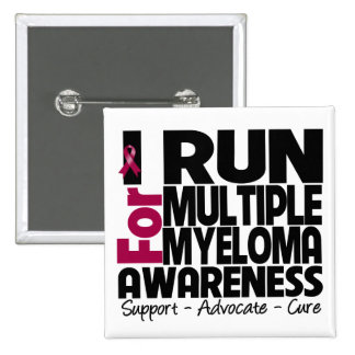 I Run For Multiple Myeloma Awareness Buttons