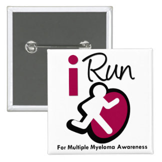 I Run For Multiple Myeloma Awareness Button