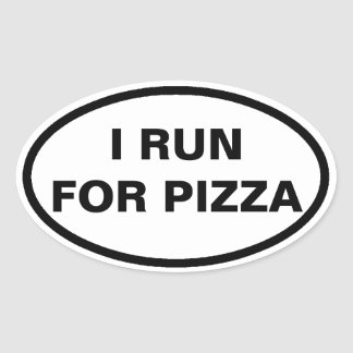 I run for pizza oval car stickers