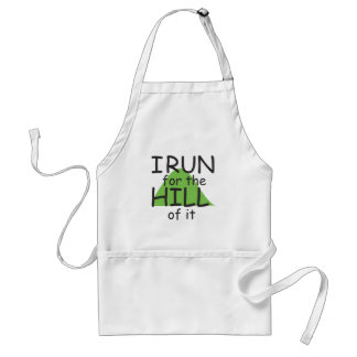 I Run for the Hill of it © - Funny Runner Themed Adult Apron