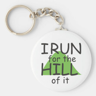 I Run for the Hill of it © - Funny Runner Themed Basic Round Button Keychain