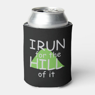 I Run for the Hill of it © - Funny Runner Themed Can Cooler