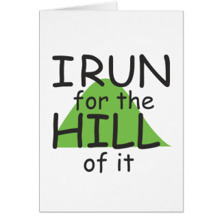 I Run for the Hill of it © - Funny Runner Themed Greeting Card