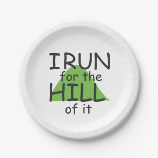 I Run for the Hill of it © Funny Runner Themed Paper Plate
