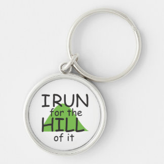 I Run for the Hill of it © - Funny Runner Themed Silver-Colored Round Keychain