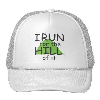 I Run for the Hill of it © - Funny Runner Themed Trucker Hat