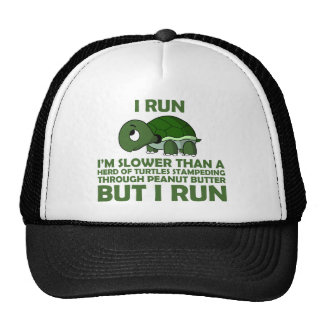I Run. I'm Slower than a Turtle But I Run Hat