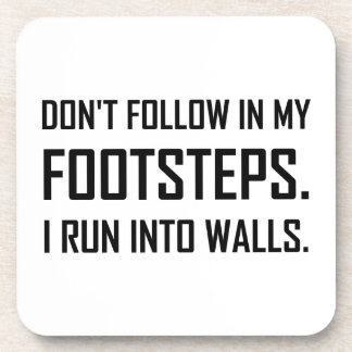 I Run Into Walls Funny Drink Coaster