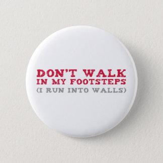 I Run Into Walls Pinback Button
