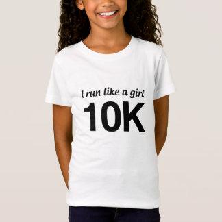 I Run Like A Girl 10K T-Shirt