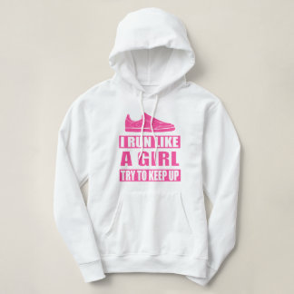 I Run Like a Girl Hoodie