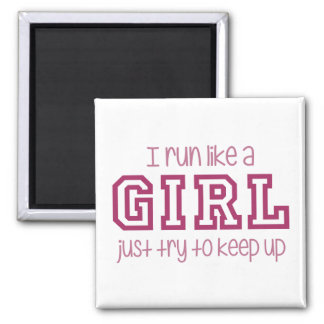 I Run Like a Girl Just Try to Keep Up 2 Inch Square Magnet