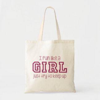 I Run Like a Girl Just Try to Keep Up Budget Tote Bag