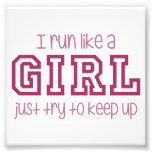 I Run Like a Girl Just Try to Keep Up Photo Art