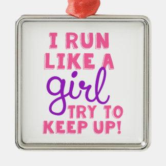 I Run Like a Girl Metal Ornament
