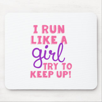 I Run Like a Girl Mouse Pad