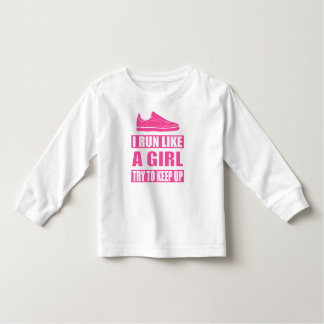 I Run Like a Girl Toddler T-shirt